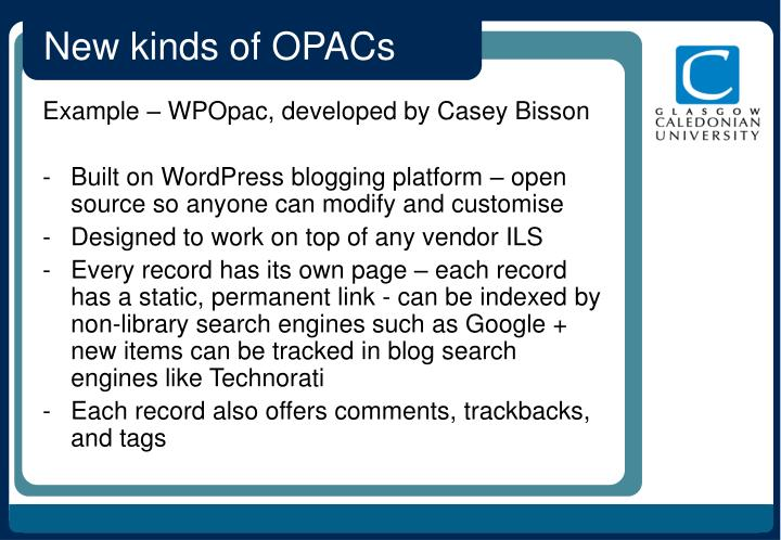 New kinds of OPACs