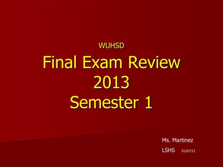 wuhsd final exam review 2013 semester 1 n.