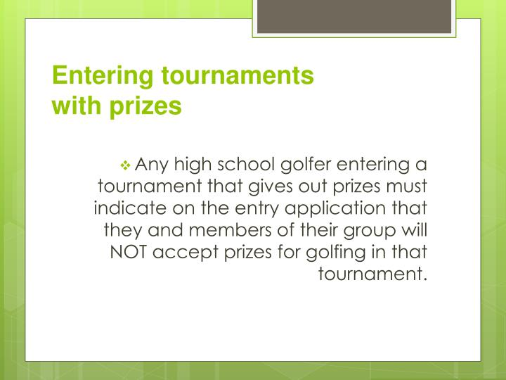 Entering tournaments with prizes