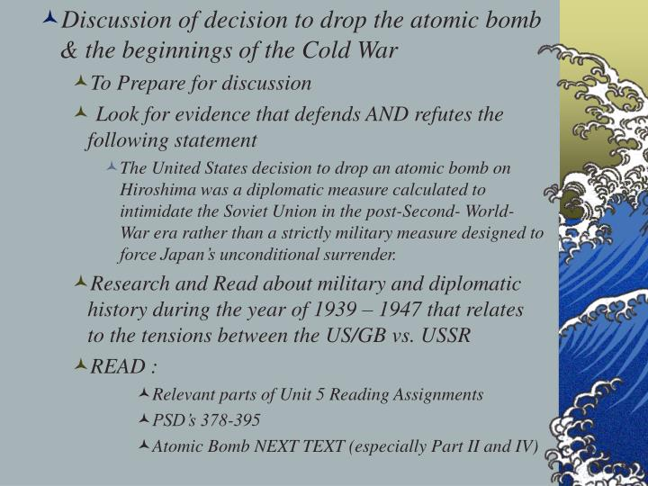 Discussion of decision to drop the atomic bomb & the beginnings of the Cold War