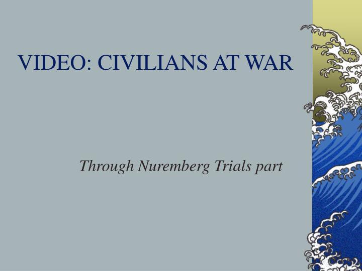 VIDEO: CIVILIANS AT WAR