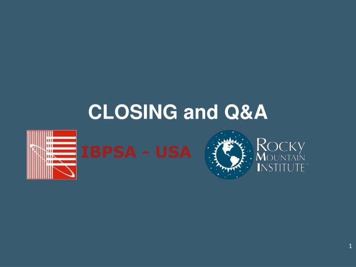 closing and q a n.