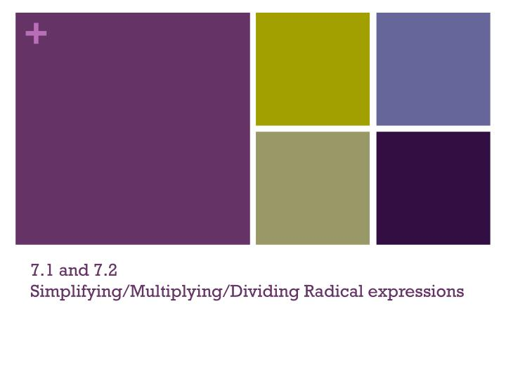 7 1 and 7 2 simplifying multiplying dividing radical expressions n.