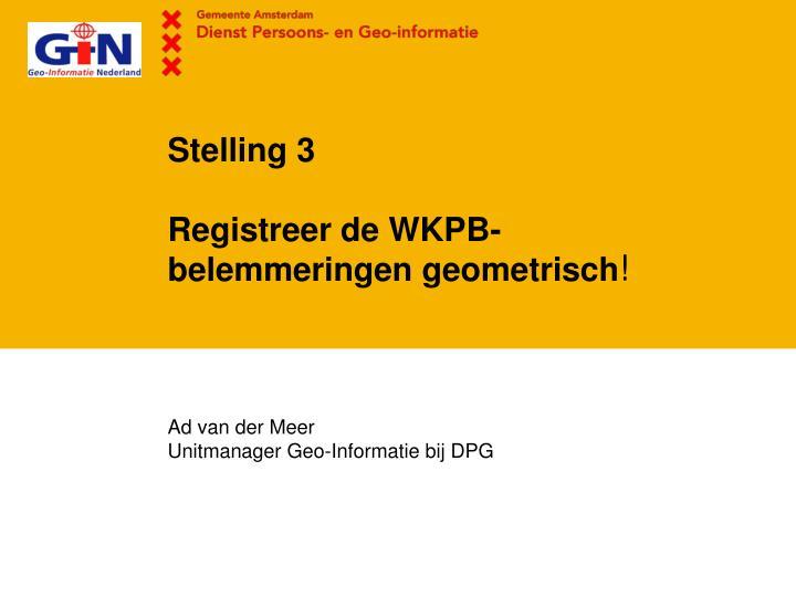 Stelling 3 registreer de wkpb belemmeringen geometrisch