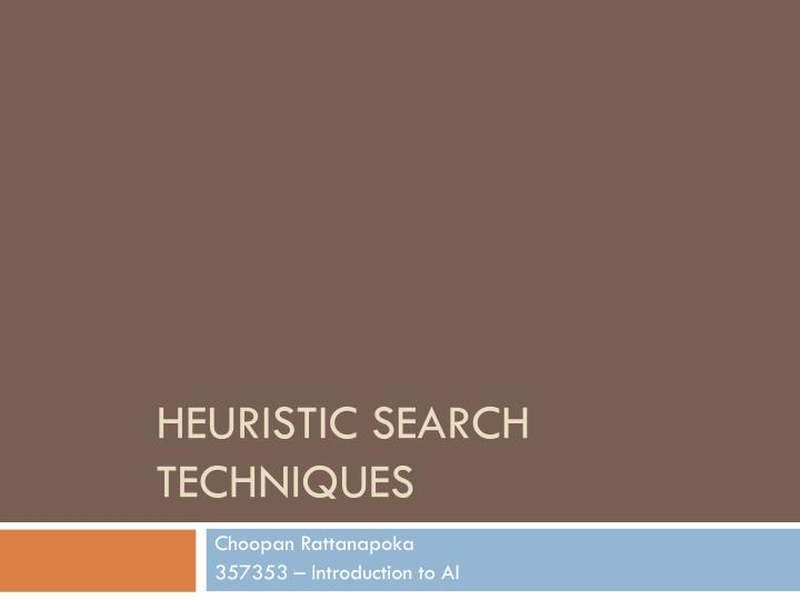 Heuristic search techniques