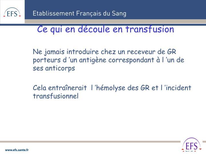 Ce qui en découle en transfusion