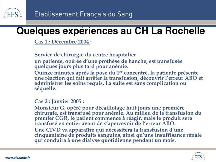 Quelques expériences au CH La Rochelle
