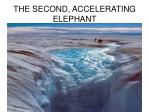 the second accelerating elephant