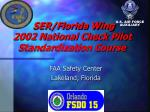 ser florida wing 2002 national check pilot standardization course