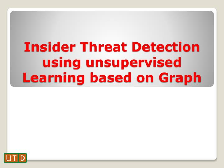 Insider Threat Detection using unsupervised Learning based on Graph
