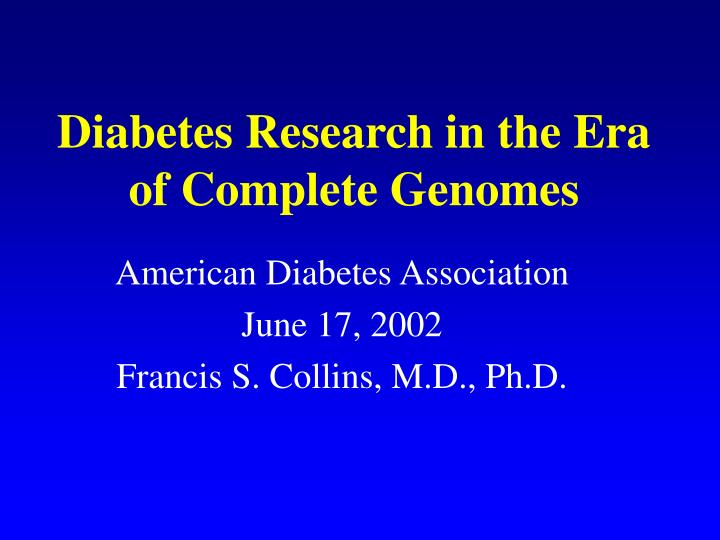 Diabetes research in the era of complete genomes