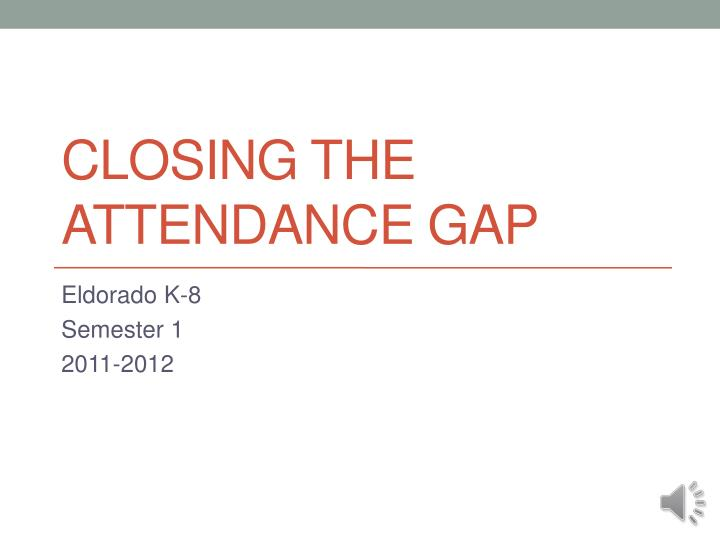 Closing the attendance gap
