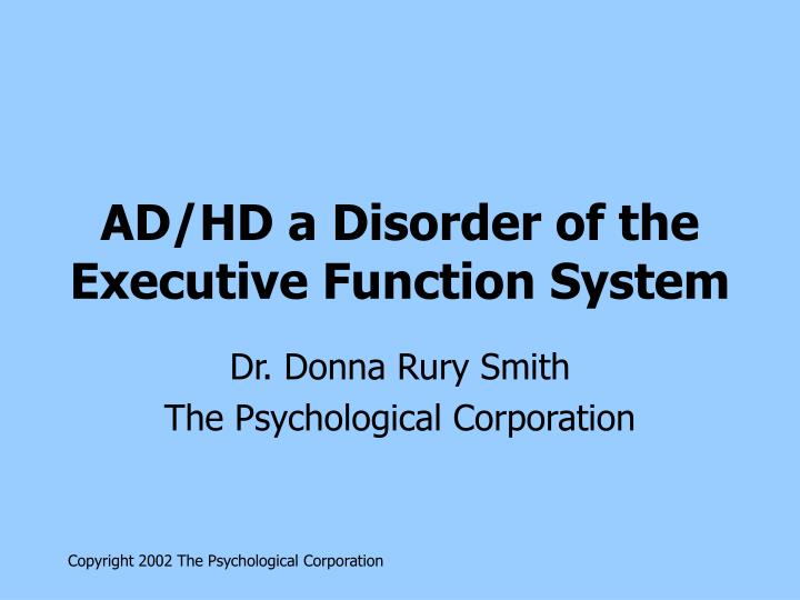 executive function disorder Executive function disorder is a problem with the brain functions that impairs a person's ability to analyze, plan, organize, schedule, and complete tasks physicians aren't sure why some people have executive function disorder.