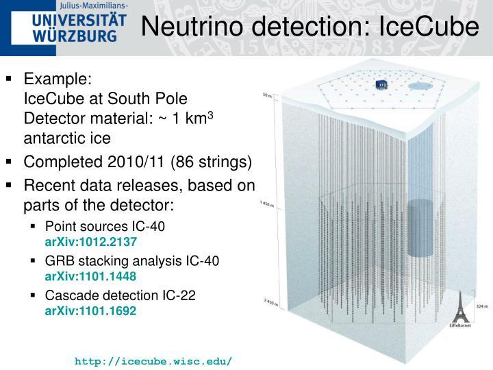 Neutrino detection: IceCube
