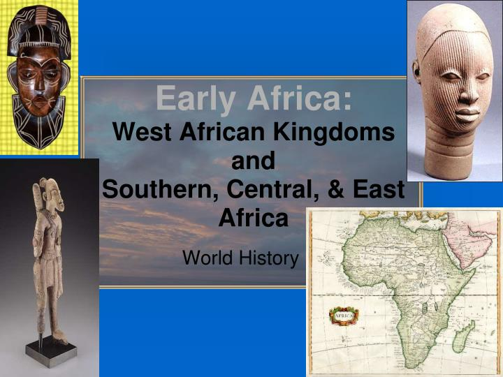 early africa west african kingdoms and southern central east africa n.