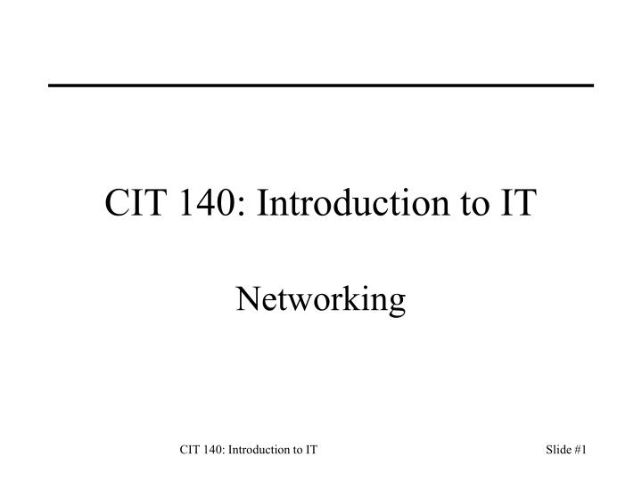 Cit 140 introduction to it