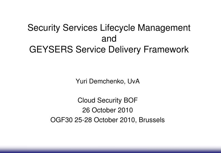 security services lifecycle management and geysers service delivery framework n.