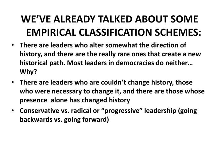 WE'VE ALREADY TALKED ABOUT SOME EMPIRICAL CLASSIFICATION SCHEMES: