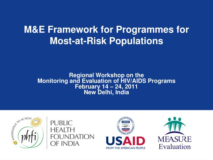 M e framework for programmes for most at risk populations
