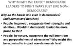 why might we expect democratic leaders to fight wars just like non democrats1