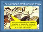 the normans start running away
