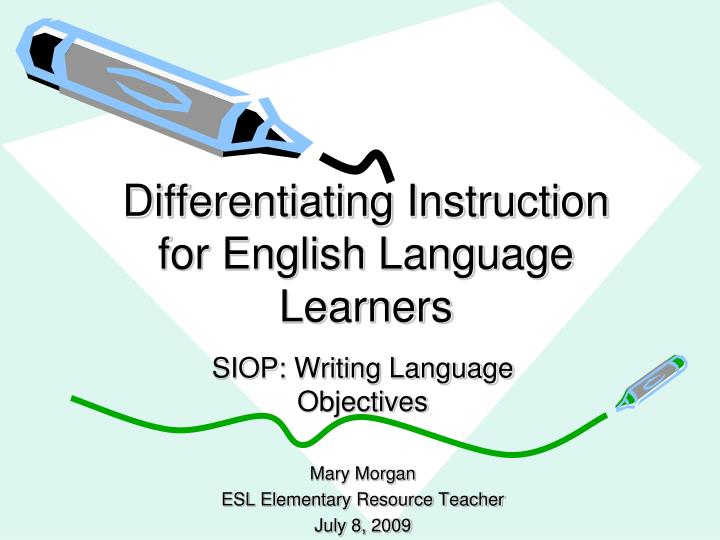 Ppt Differentiating Instruction For English Language Learners