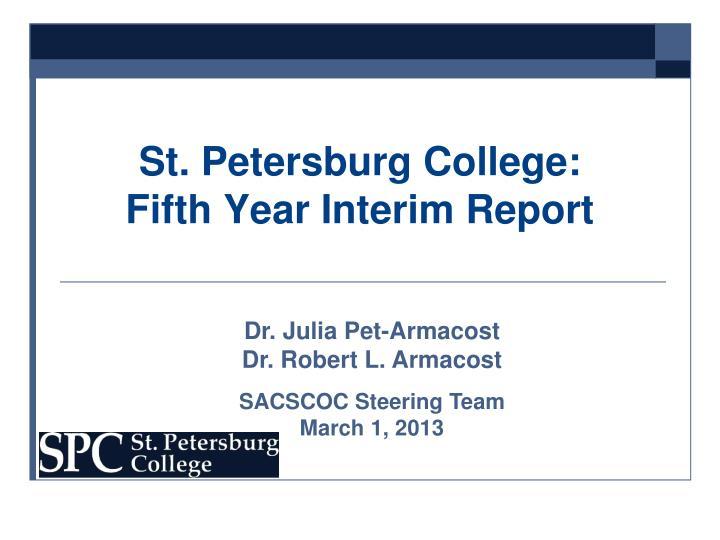 St petersburg college fifth year interim report