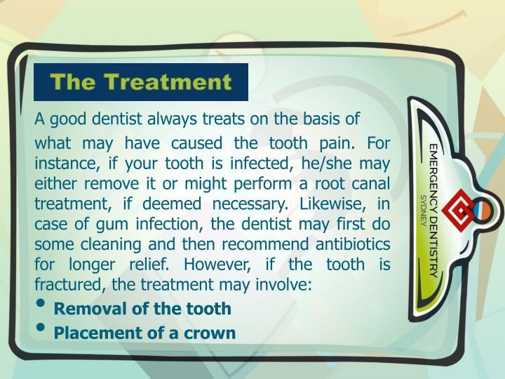 A good dentist always treats on the basis