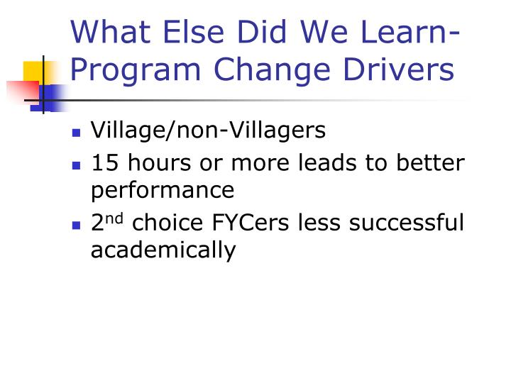 What Else Did We Learn-Program Change Drivers