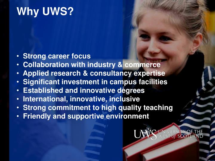 Why UWS?