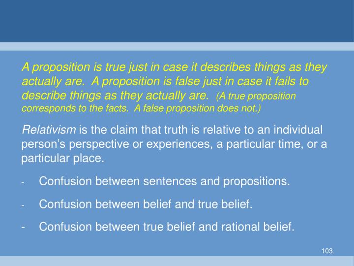 A proposition is true just in case it describes things as they actually are.  A proposition is false just in case it fails to describe things as they actually are.