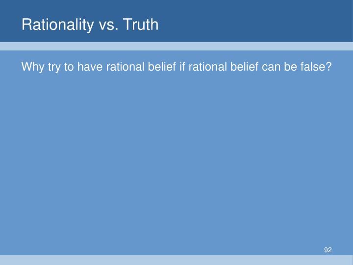 Rationality vs. Truth