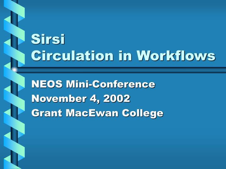 PPT - Sirsi Circulation in Workflows PowerPoint Presentation - ID