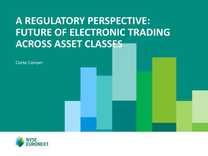 a regulatory perspective future of electronic trading across asset classes n.