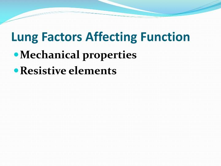 Lung factors affecting function