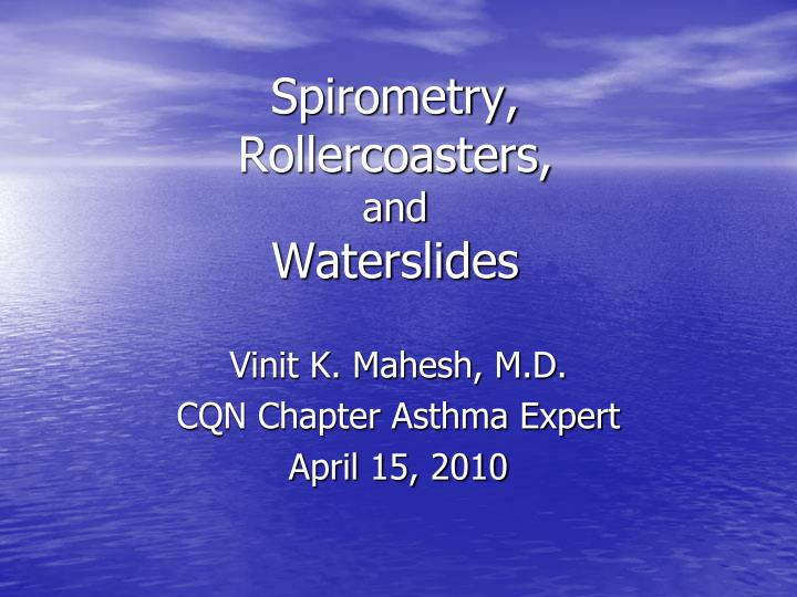 Spirometry rollercoasters and waterslides