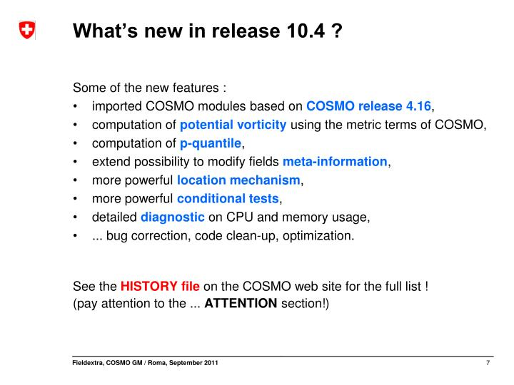What's new in release 10.4 ?