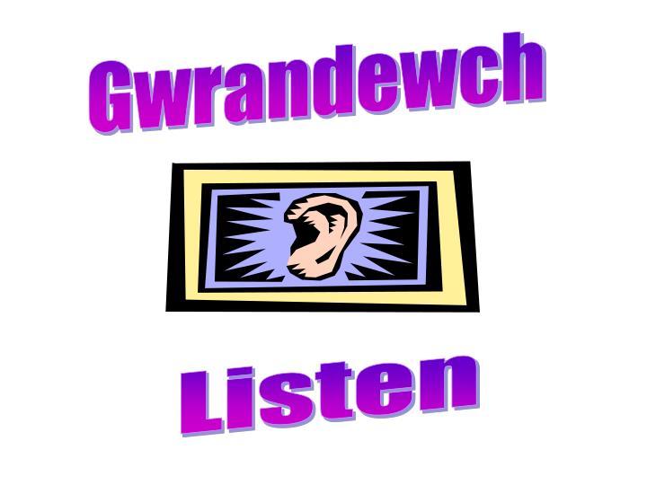 Gwrandewch