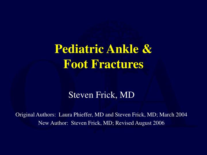 pediatric ankle foot fractures n.