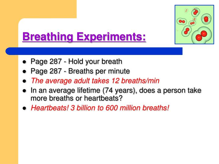 Breathing experiments
