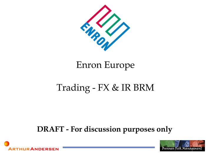 enron europe trading fx ir brm n.