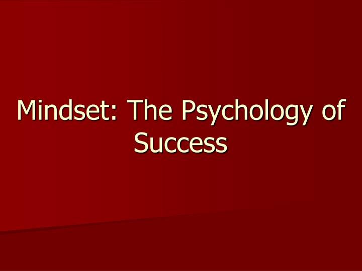 Mindset the psychology of success
