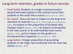 long term retention grades in future courses
