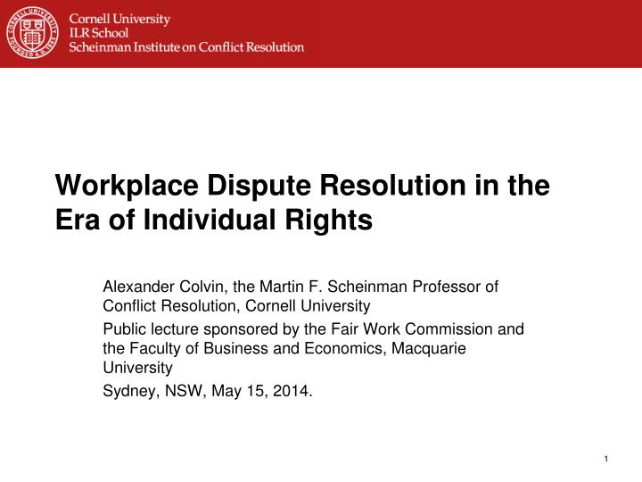 workplace dispute resolution in the era of individual rights n.