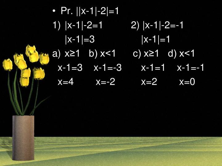 Pr. ||x-1|-2|=1