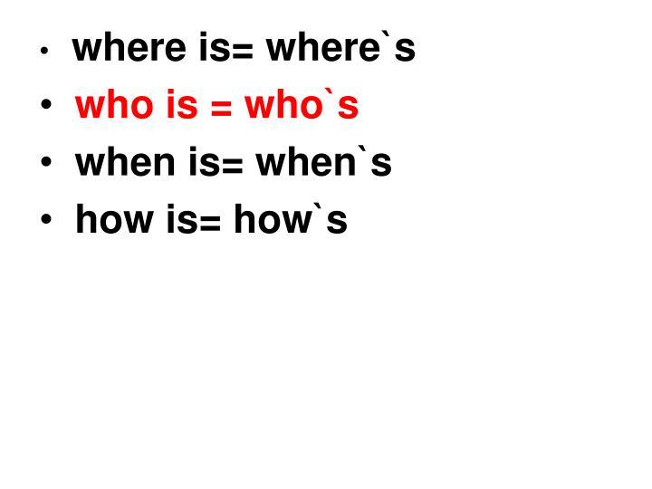 where is= where`s