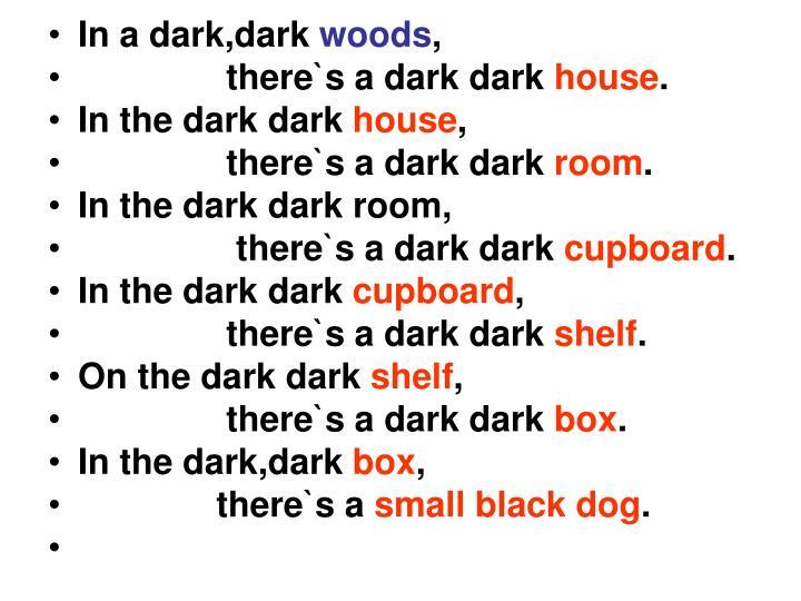In a dark,dark