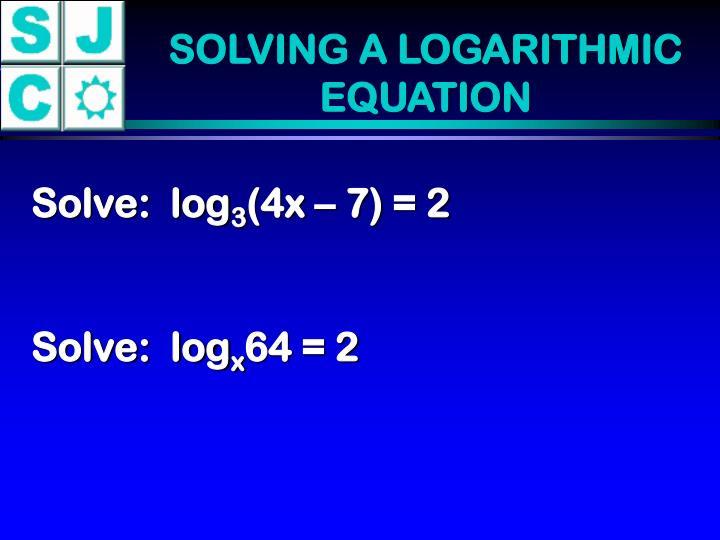 SOLVING A LOGARITHMIC EQUATION