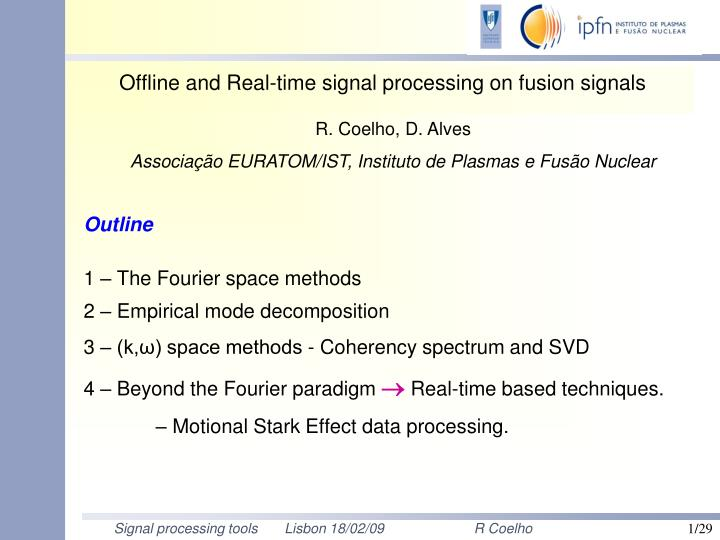 offline and real time signal processing on fusion signals n.