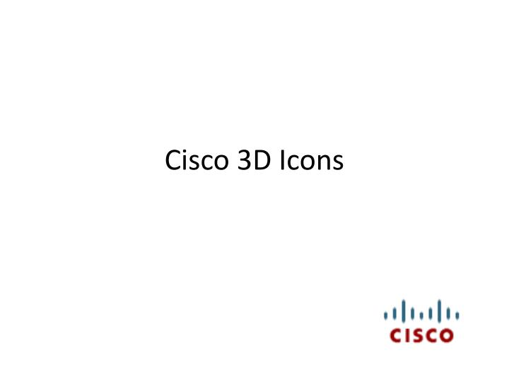 PPT - Cisco 3D Icons PowerPoint Presentation, free download